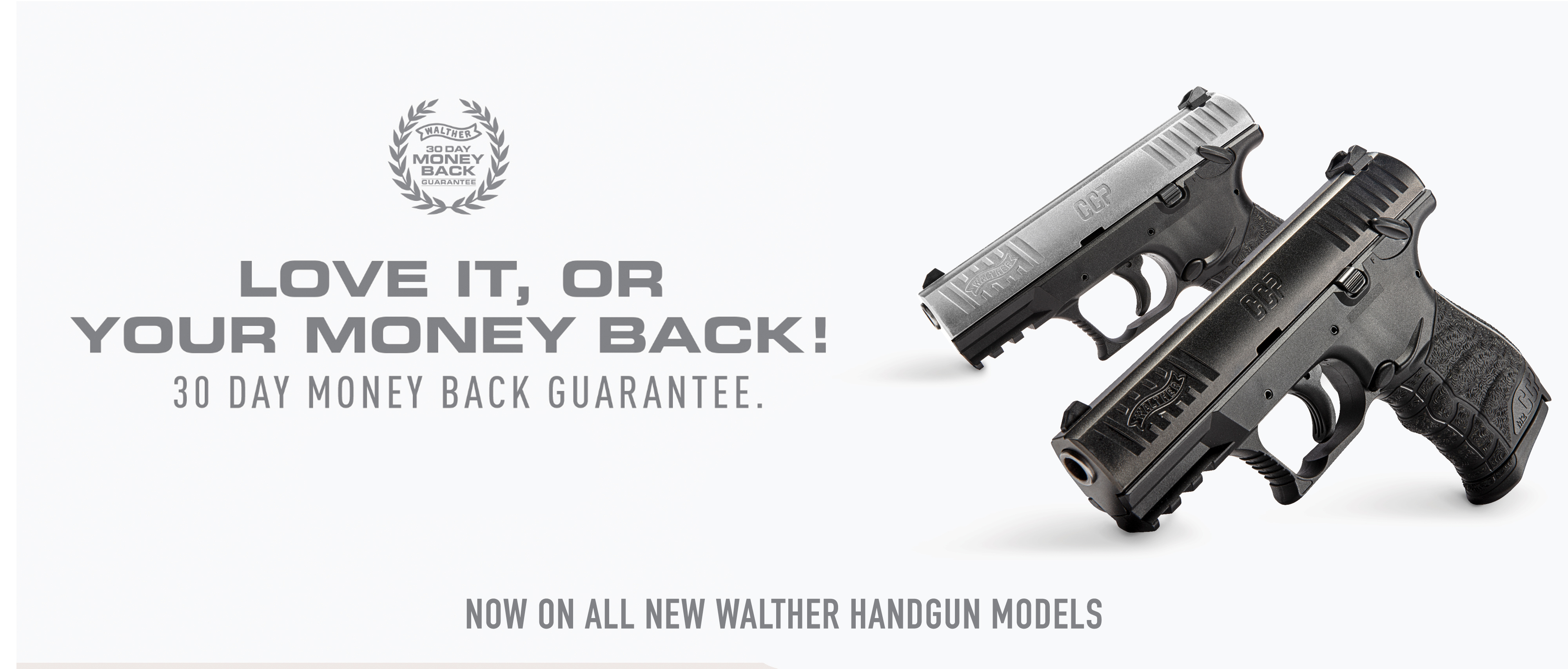 Walther Love it or your money back